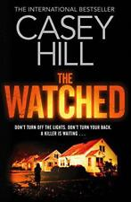 The Watched (Reilly Steel 4) by Hill, Casey   Paperback Book   9780857209887   N