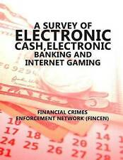 NEW A Survey of Electronic Cash, Electonic Banking, and Internet gaming