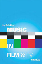 How to Get Your Music in Film & TV Scoring Composing Industry Business Book NEW