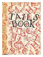 The Tails Book. A modern bestiary ... Illustrated by Francis Dahl