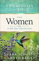 Two Minutes in the Bible (R) for Women: A 90-Day Devotional by Bailey, Boyd The
