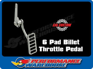 CAL CUSTOM ACCELERATOR PEDAL WITH SIX RUBBER INSERTS POLISHED BILLET ALUMINIUM