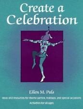 Create a Celebration: Ideas and Resources for Theme Parties-ExLibrary