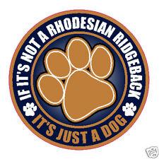 """Not A Rhodesian Ridgeback Just A Dog 5"""" Sticker"""