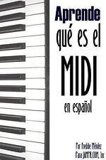 Aprende Que Es el MIDI by Freddie Mendez (2008, Paperback)