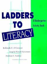 Ladders to Literacy: A Kindergarten Activity Book by O'Connor, Rollanda E., PH.