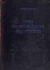 SOMARE' Enrico, Storia dei pittori italiani dell'Ottocento. Volume II