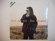 PAUL PERSONNE : PLUS LOIN D'ICI ▓ CD SINGLE NEUF PORT GRATUIT ▓