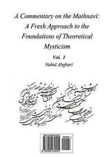 Commentary on Mathnavi 1: A Fresh Approach to the Foundation of Theoretical Myst