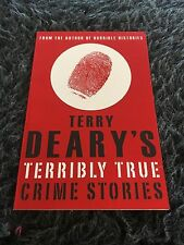 TERRY DEARY. TERRIBLY TRUE CRIME STORIES. 0439950198