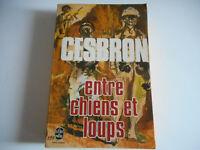 LIVRE DE POCHE - ENTRE CHIENS ET LOUPS / CESBRON - 1982