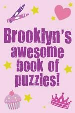 Brooklyn's Awesome Book of Puzzles! : Children's Puzzle Book Containing 20...