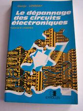 LE DÉPANNAGE DES CIRCUITS ÉLECTRONIQUES PAR G . LOVEDAY . 223 PAGES . T BON ETAT