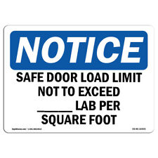 Osha Notice - Notice Safe Floor Load Limit Not To Exceed_Lbs Sign | Label