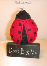 LADY BUG SIGN-DON'T BUG ME- Prim Primitive Country Folk Art Ladybug Doll Block