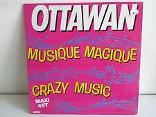 "MAXI 12"" OTTAWAN Musique magique / crazy music 8127"