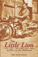 The Little Lion: A Hero in the Holocaust, Like New Used, Free shipping in the US