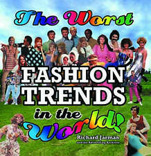 The Worst Fashion Trends in the World, Richard Jarman