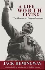A Life Worth Living: The Adventures of a Passionate Sportsman