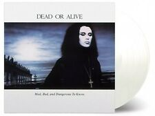 DEAD OR ALIVE: Mad Bad & Dangerous To Know. 180g White Colour Vinyl. PETE BURNS.