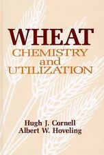 WHEAT: Chemistry and Utilization by Albert Hoveling, Hugh Cornell AS NEW
