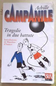 TRAGEDIE IN DUE BATTUTE Campanile 2001 BUR OPERE DI RIZZOLI d'Amico Raffo