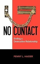 USED (LN) No Contact: Ending a Destructive Relationship by Penny L. Haider