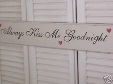 ALWAYS KISS ME GOODNIGHT w/hearts primitive wood sign