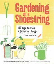 Gardening on a Shoestring: 100 Creative Ideas, Mitchell, Alex, New Book