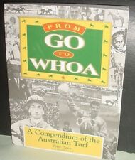 FROM GO TO WHOA  - SIGNED by  P. Pierce 1994 Pierce/Kirkwood NEW - Horse racing