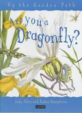 Are You a Dragonfly? (Up the Garden Path) By Judy Allen, Tudor Humphries
