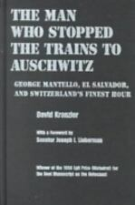 The Man Who Stopped the Trains to Auschwitz: George Mantello, El Salvador, an...