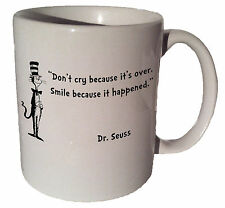 "Dr Seuss Cat in the Hat ""Don't cry because it's over"" quote 11 oz coffee tea mug"
