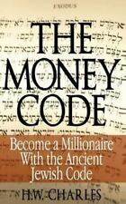 The Money Code : Become a Millionaire with the Ancient Jewish Code by H. W....