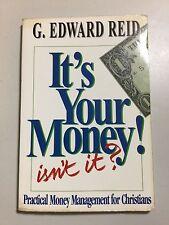 It's Your Money Isn't It? by G. Edward Reid, Practical Money Management