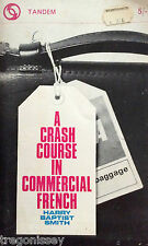 Crash Course In Commercial French    Harry Baptist Smith     TANDEM    192 Pages