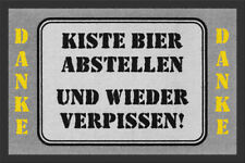 """Fußmatte """"Kiste Bier Abstellen Und Wieder Verpissen"""" *Trinker*Alkoholiker*Spaß"""