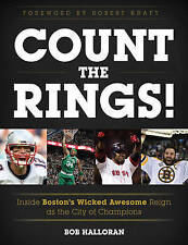 Count the Rings!: Inside Boston's Wicked Awesome Reign as the City of...