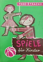 Spiele fur Kinder, von Theo Stracke,  1963,  Kemper Verlag Heidelberg - ER