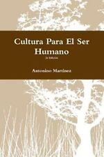 Cultura para el Ser Humano by Antonino Martinez (2012, Paperback)