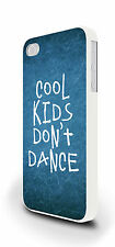 Cool Kids Don't Dance Cover Case for iPhone 4/4s 5/5s 5c 6 6 Plus
