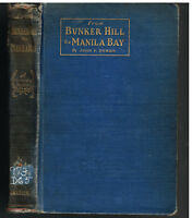 From Bunker Hill to Manilla Bay by John Dobbs 1906 1st Ed. Vintage Book!