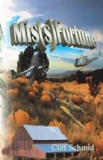 Mis(s)Fortune by Cliff Schmid (2013, Paperback)