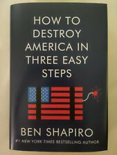 How to Destroy America in Three Easy Steps by Ben Shapiro: New..HARDCOVER