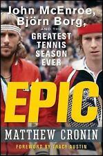 Epic: John McEnroe, Bjrn Borg, and the Greatest Tennis Season Ever: By Cronin...