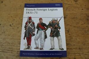 FRENCH FOREIGN LEGION 1831 - 71 MEN AT ARMS 509 OSPREY BOOKS NEW