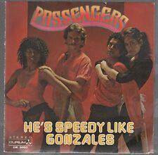 "PASSENGERS HE'S SPEEDY LIKE GONZALES / I'LL BE STANDING BESIDE YOU 7"" 45 GIRI"