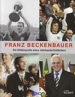 FRANZ BECKENBAUER + Die Biografie eines Jahrhundertfußballers + Bildband + NEU