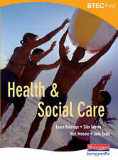 BTEC First Health and Social Care Student Book by Sian Lavers, Neil Moonie,...
