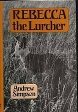 Rebecca the Lurcher by Andrew Simpson (Hardback, 1989)